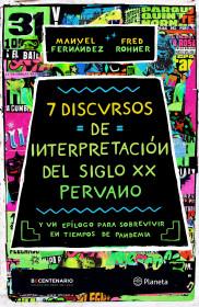 7 discursos de interpretación del S. XX peruano